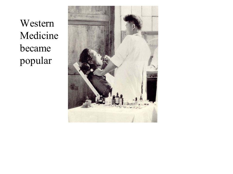 Western Medicine became popular