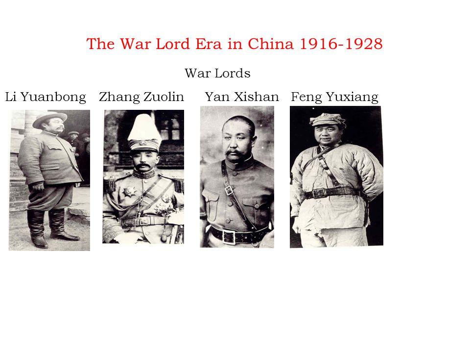 The War Lord Era in China 1916-1928 War Lords Li YuanbongZhang Zuolin Yan Xishan Feng Yuxiang
