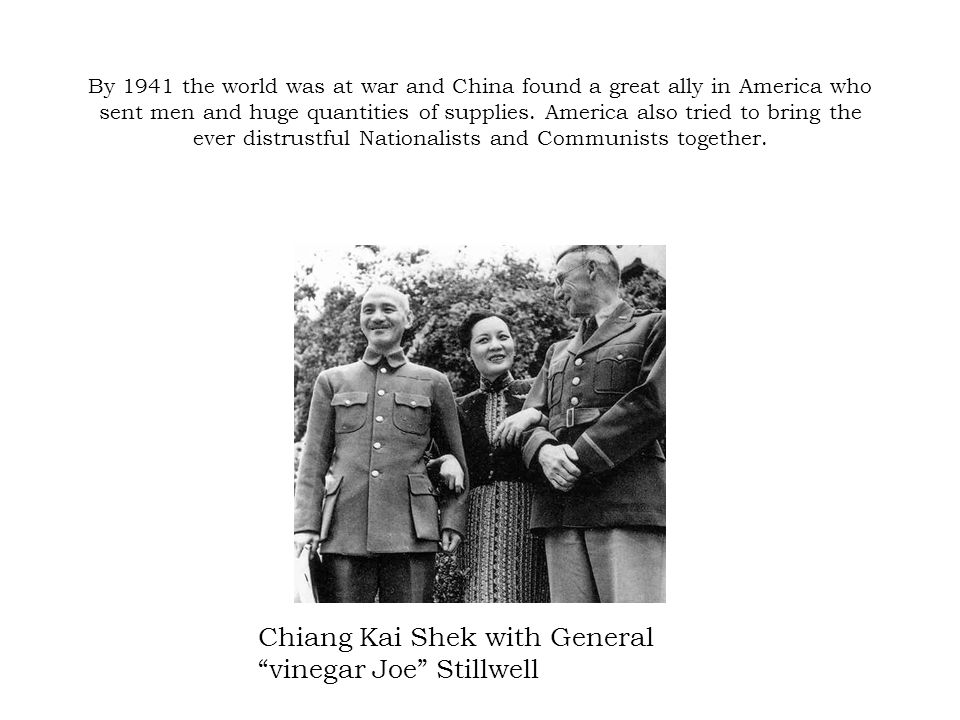 By 1941 the world was at war and China found a great ally in America who sent men and huge quantities of supplies. America also tried to bring the eve