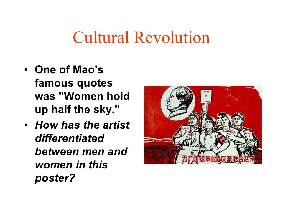 Cultural Revolution One of Mao's famous quotes was
