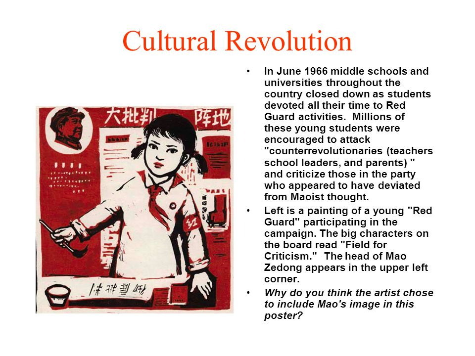 Cultural Revolution In June 1966 middle schools and universities throughout the country closed down as students devoted all their time to Red Guard ac