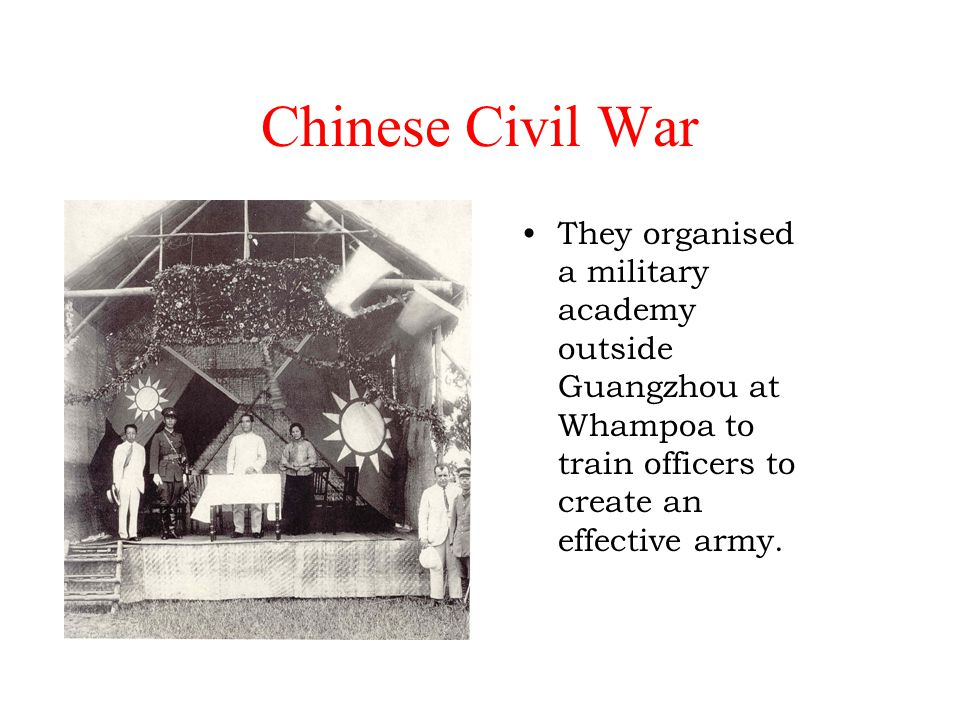 Chinese Civil War They organised a military academy outside Guangzhou at Whampoa to train officers to create an effective army.