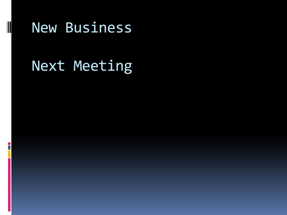 New Business Next Meeting