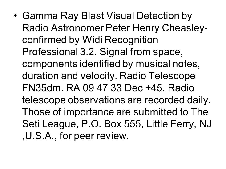 Gamma Ray Blast Visual Detection by Radio Astronomer Peter Henry Cheasley- confirmed by Widi Recognition Professional 3.2. Signal from space, componen