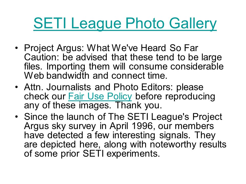 SETI League Photo GallerySETI League Photo Gallery Project Argus: What We've Heard So Far Caution: be advised that these tend to be large files. Impor