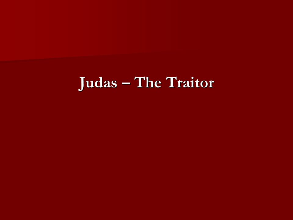 Judas – The Traitor