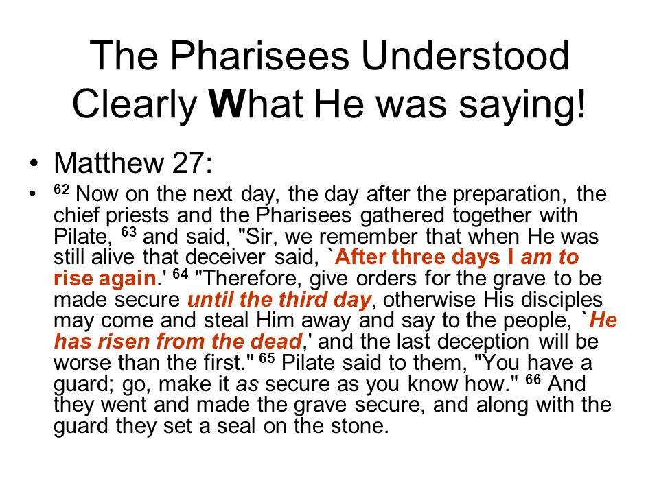 The Pharisees Understood Clearly What He was saying.