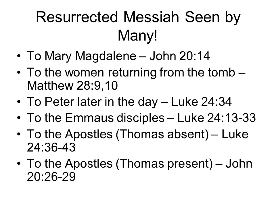 Resurrected Messiah Seen by Many.