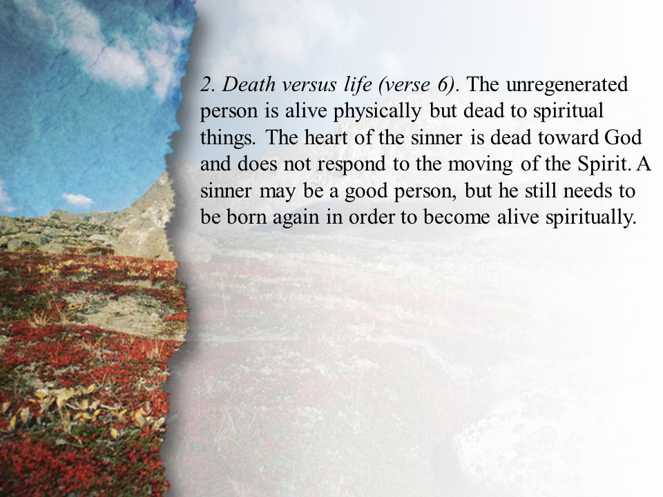 I.Bound by the Law of Sin (C) 2. Death versus life (verse 6).