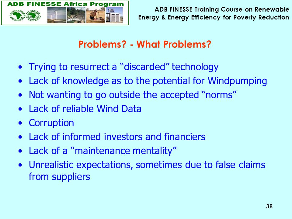 "ADB FINESSE Training Course on Renewable Energy & Energy Efficiency for Poverty Reduction 38 Problems? - What Problems? Trying to resurrect a ""discard"