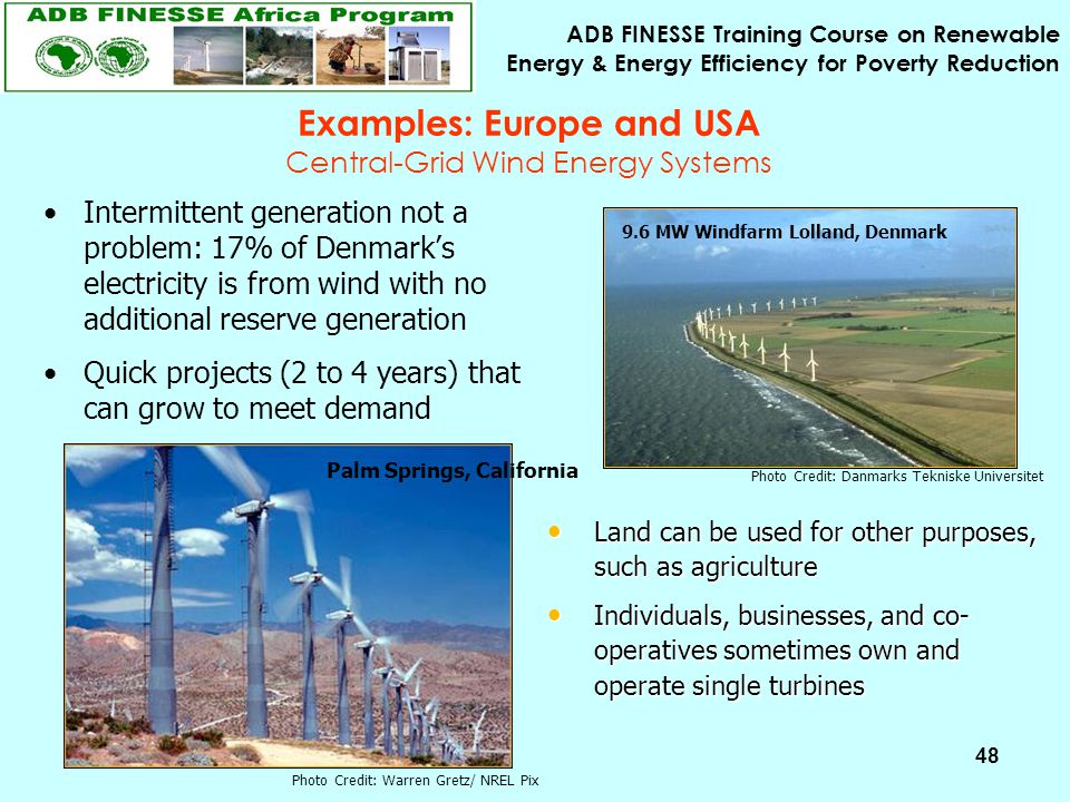 ADB FINESSE Training Course on Renewable Energy & Energy Efficiency for Poverty Reduction 48 Examples: Europe and USA Central-Grid Wind Energy Systems