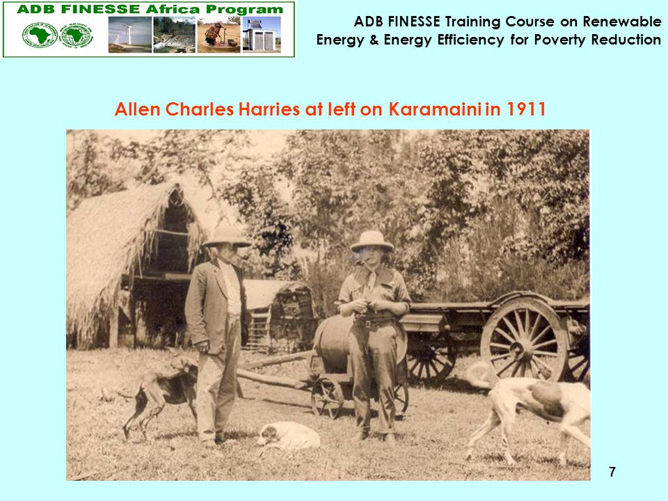 ADB FINESSE Training Course on Renewable Energy & Energy Efficiency for Poverty Reduction 7 Allen Charles Harries at left on Karamaini in 1911