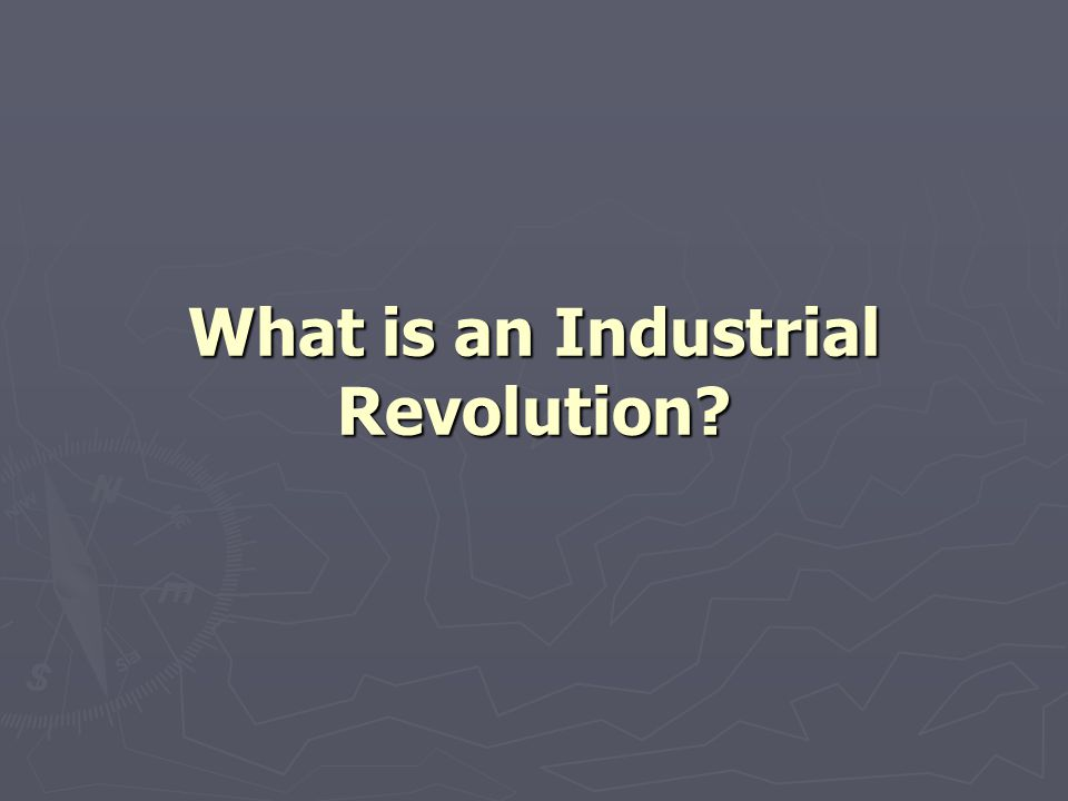 What is an Industrial Revolution?