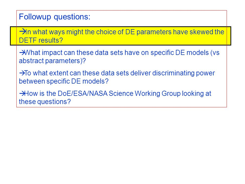 Followup questions:  In what ways might the choice of DE parameters have skewed the DETF results.
