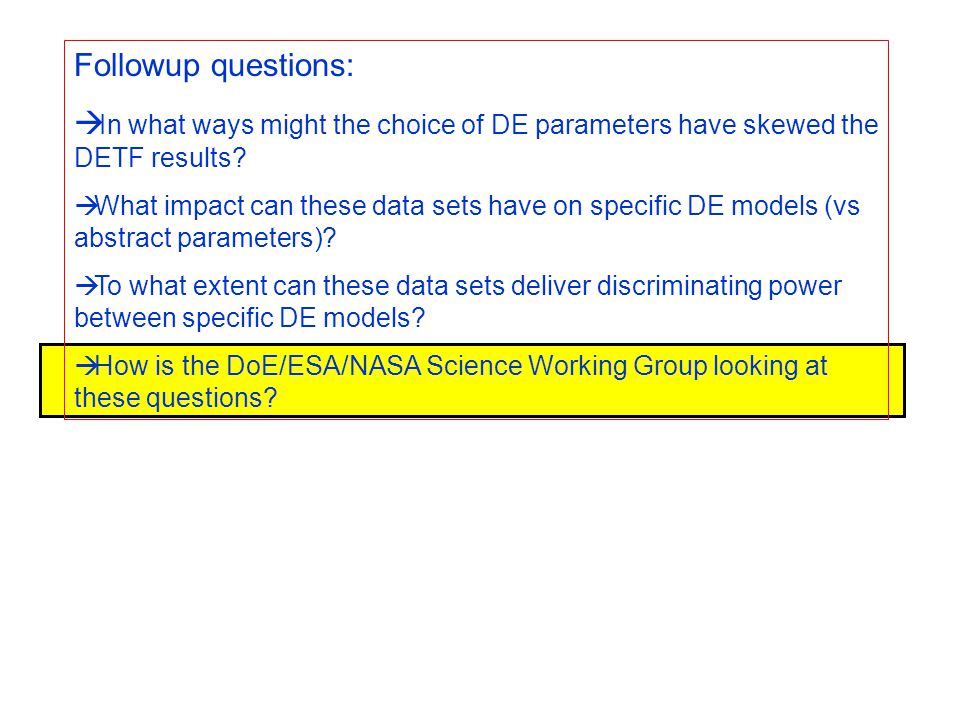 Followup questions:  In what ways might the choice of DE parameters have skewed the DETF results.