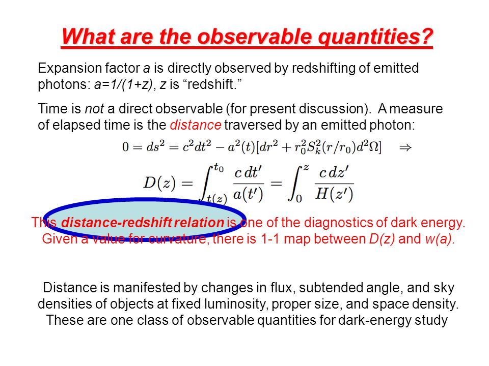"""What are the observable quantities? Expansion factor a is directly observed by redshifting of emitted photons: a=1/(1+z), z is """"redshift."""" Time is not"""