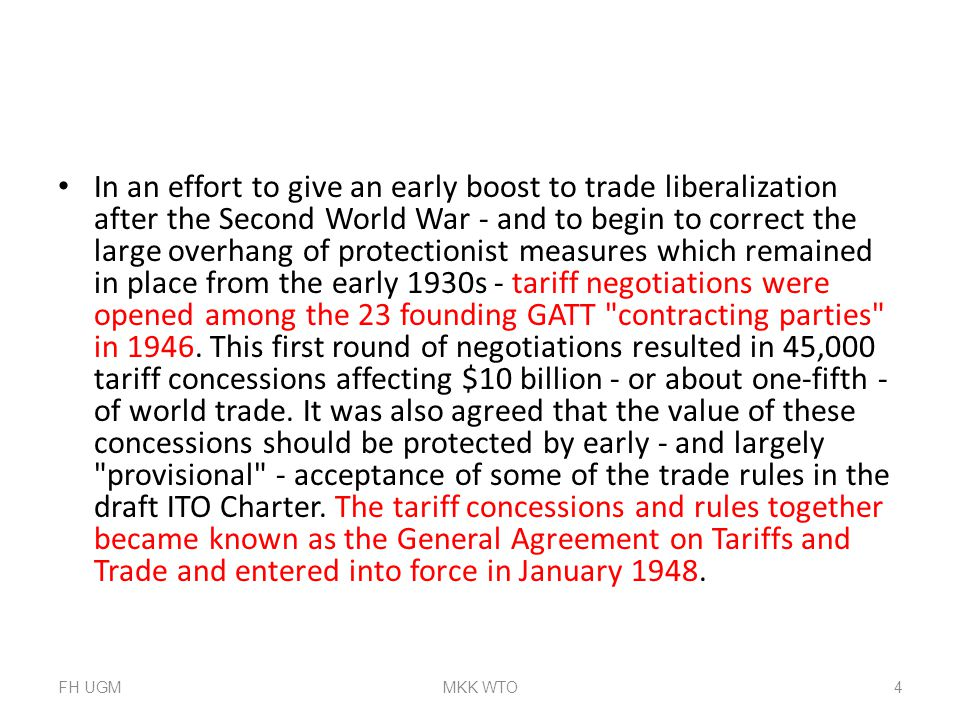 In an effort to give an early boost to trade liberalization after the Second World War - and to begin to correct the large overhang of protectionist m
