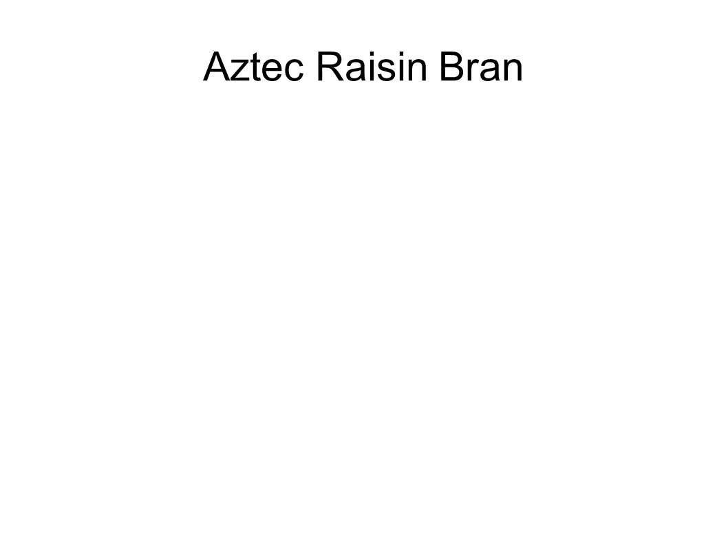 Aztec Raisin Bran