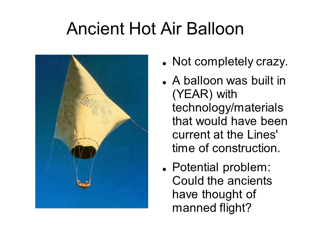 Ancient Hot Air Balloon Not completely crazy.