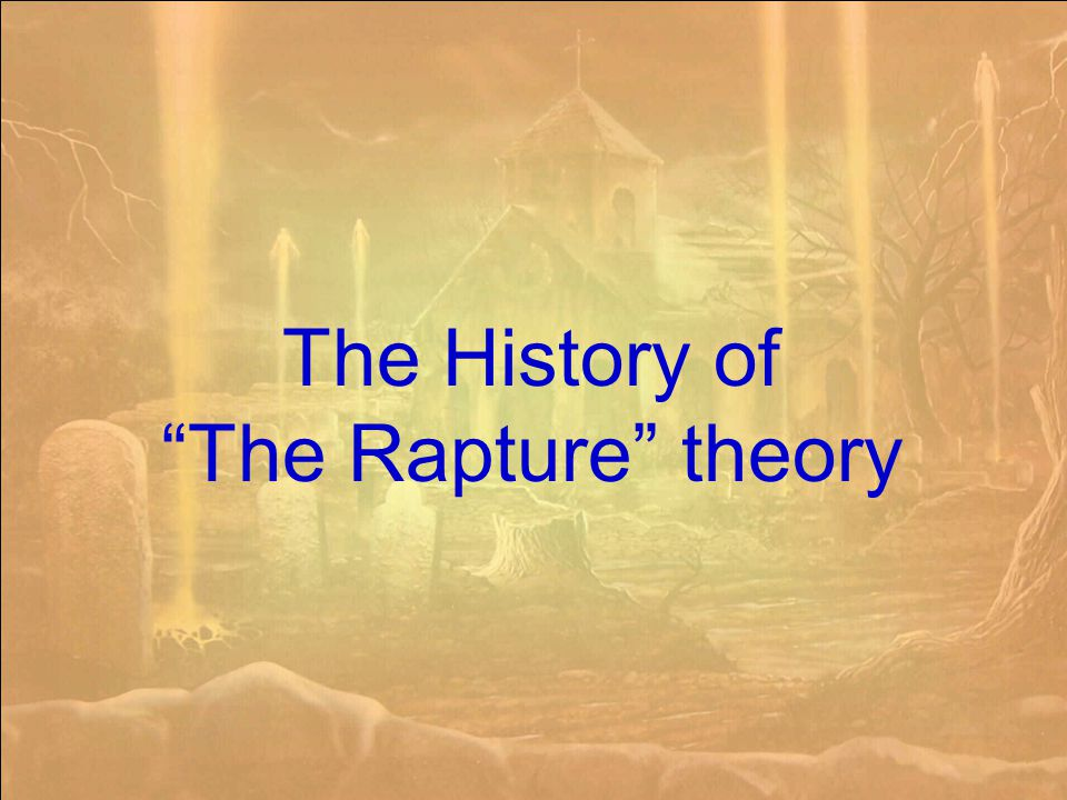 The History of The Rapture theory