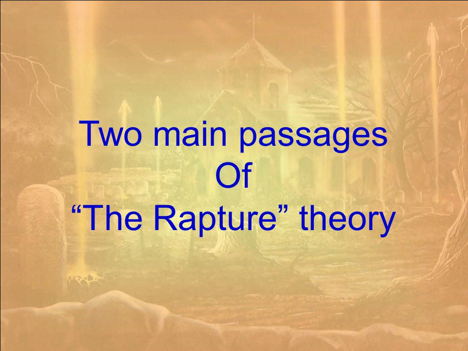 Two main passages Of The Rapture theory