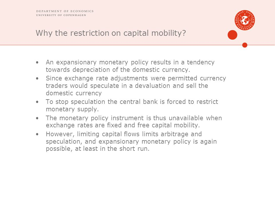 Why the restriction on capital mobility? An expansionary monetary policy results in a tendency towards depreciation of the domestic currency. Since ex