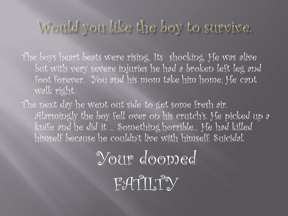The boys heart rates were dead.The boy had died. It was devastating.