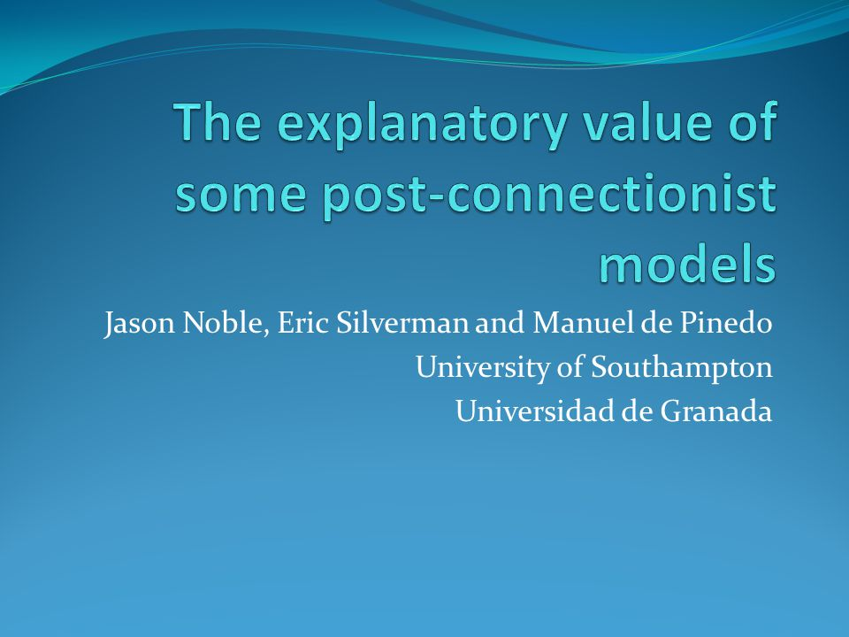 Jason Noble, Eric Silverman and Manuel de Pinedo University of Southampton Universidad de Granada