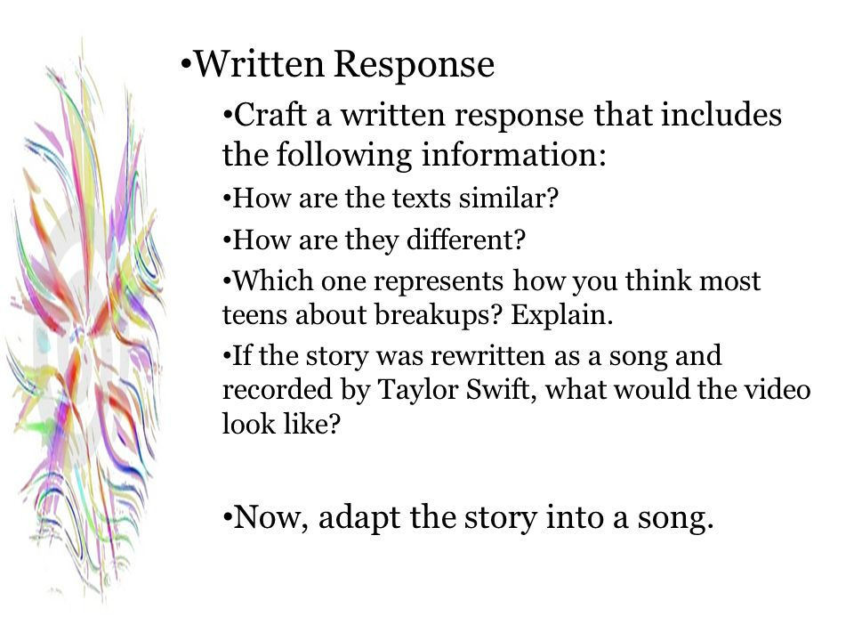 Written Response Craft a written response that includes the following information: How are the texts similar? How are they different? Which one repres
