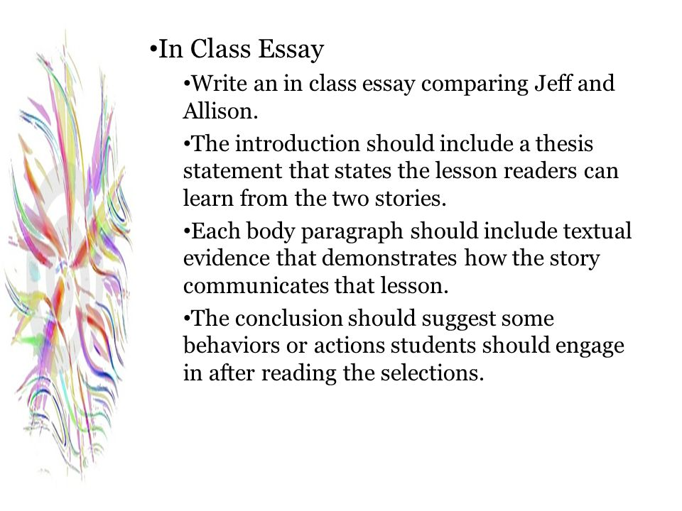 In Class Essay Write an in class essay comparing Jeff and Allison. The introduction should include a thesis statement that states the lesson readers c