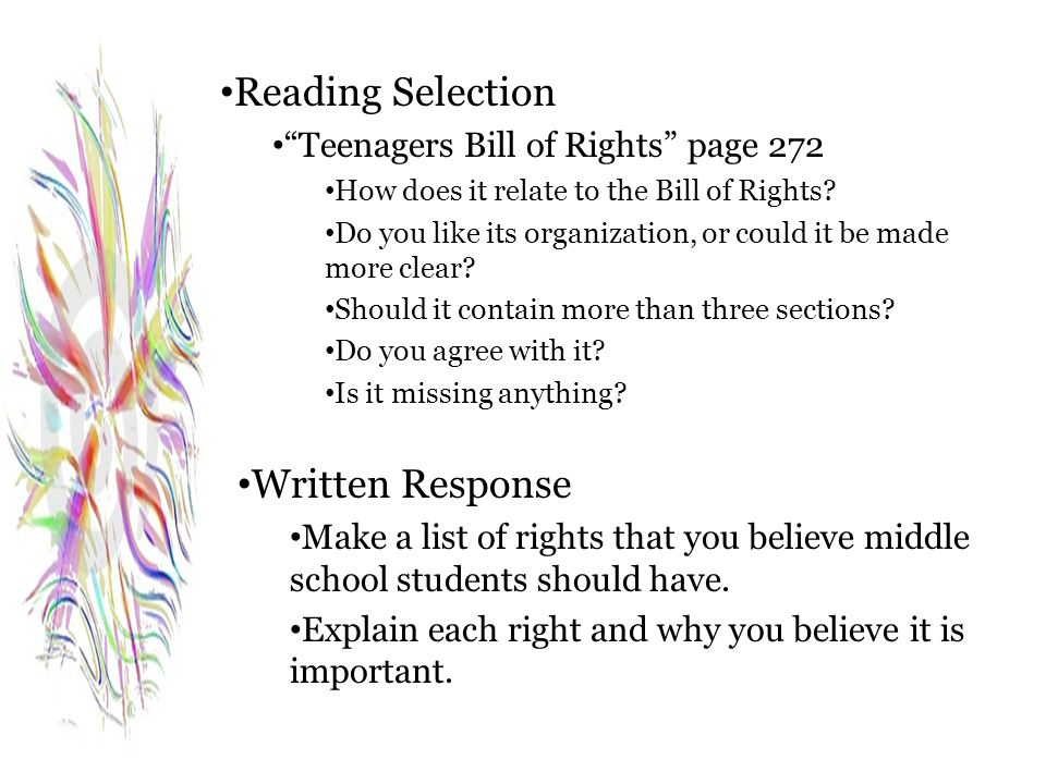 "Reading Selection ""Teenagers Bill of Rights"" page 272 How does it relate to the Bill of Rights? Do you like its organization, or could it be made more"