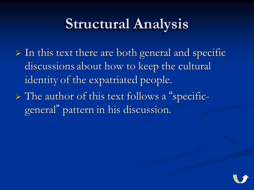 Structural Analysis  In this text there are both general and specific discussions about how to keep the cultural identity of the expatriated people.