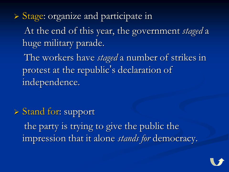  Stage: organize and participate in At the end of this year, the government staged a huge military parade. At the end of this year, the government st