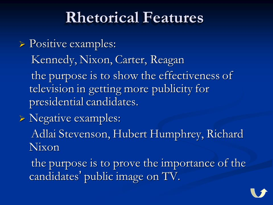 Rhetorical Features  Positive examples: Kennedy, Nixon, Carter, Reagan Kennedy, Nixon, Carter, Reagan the purpose is to show the effectiveness of tel