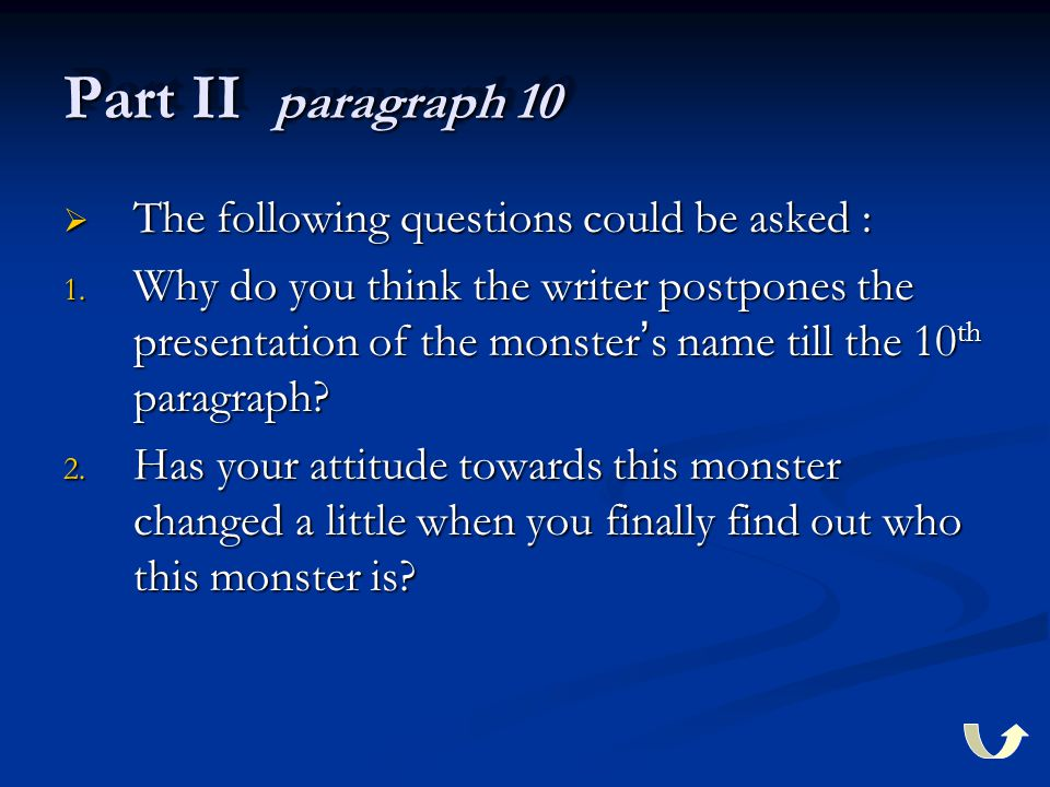 Part II paragraph 10  The following questions could be asked : 1.