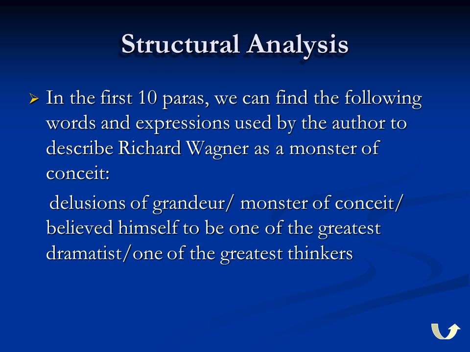 Structural Analysis  In the first 10 paras, we can find the following words and expressions used by the author to describe Richard Wagner as a monste