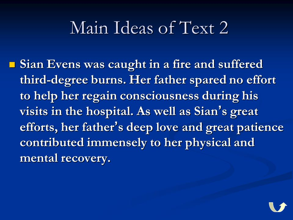 Main Ideas of Text 2 Main Ideas of Text 2 Sian Evens was caught in a fire and suffered third-degree burns.
