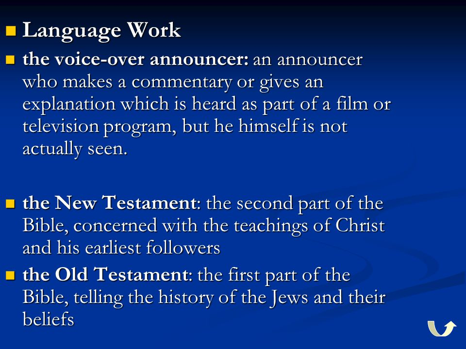 Language Work Language Work the voice-over announcer: an announcer who makes a commentary or gives an explanation which is heard as part of a film or
