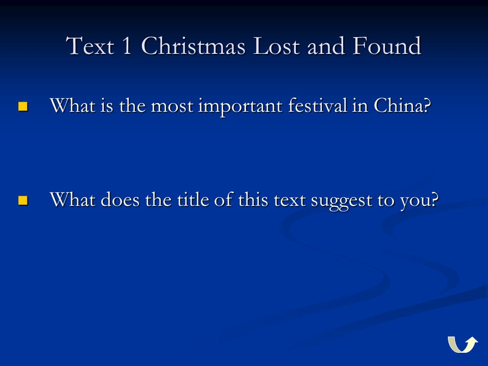 Text 1 Christmas Lost and Found What is the most important festival in China? What is the most important festival in China? What does the title of thi