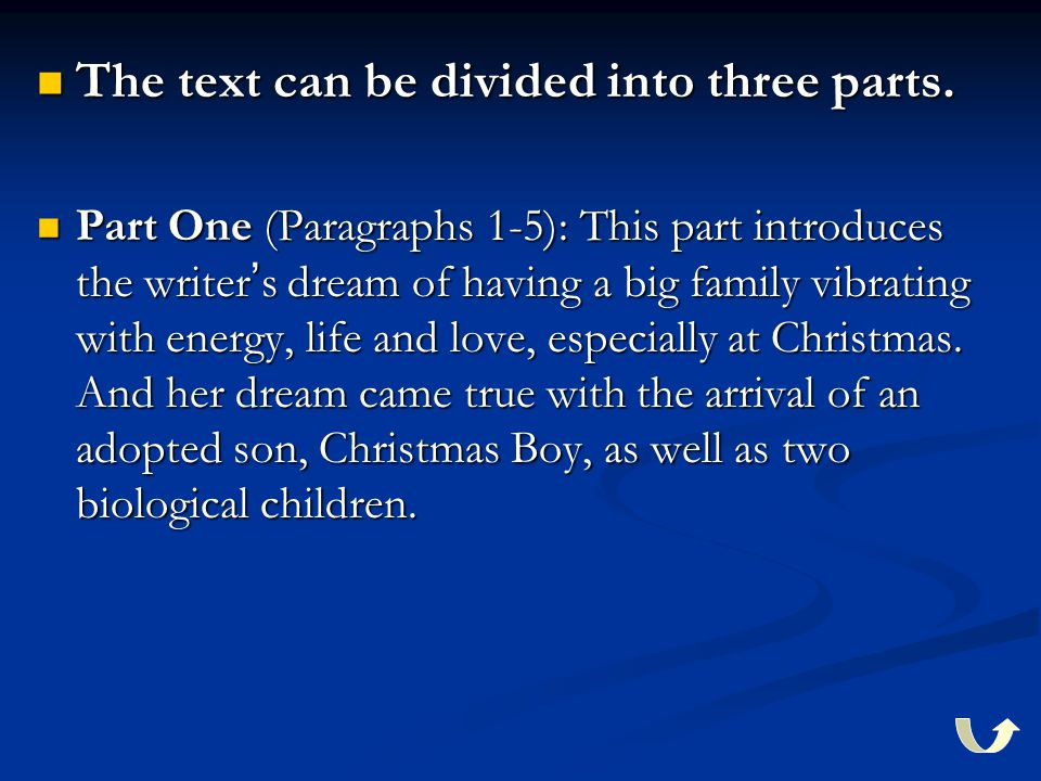 The text can be divided into three parts. Part One (Paragraphs 1-5): This part introduces the writer's dream of having a big family vibrating with ene