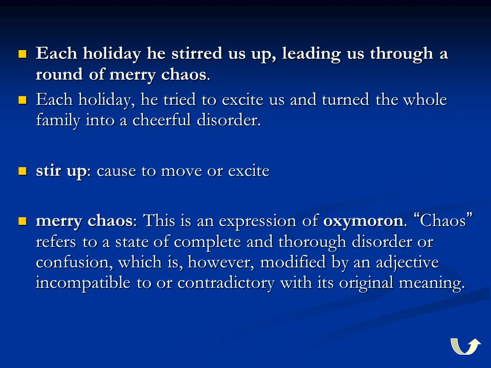 Each holiday he stirred us up, leading us through a round of merry chaos.