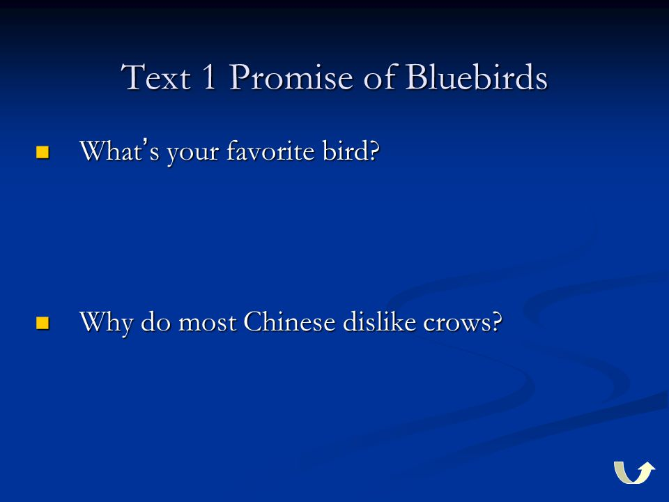 Text 1 Promise of Bluebirds What ' s your favorite bird.