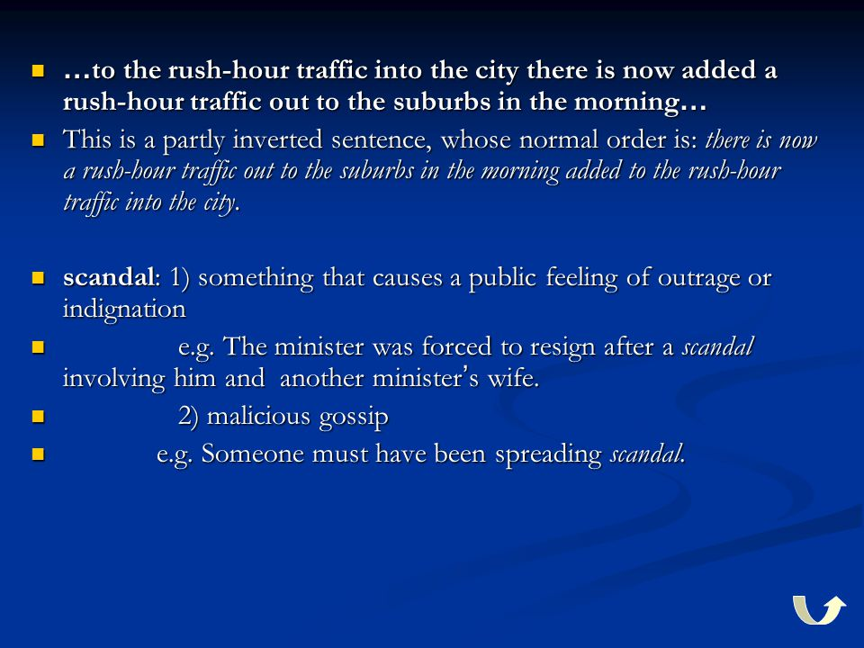 … to the rush-hour traffic into the city there is now added a rush-hour traffic out to the suburbs in the morning … … to the rush-hour traffic into th