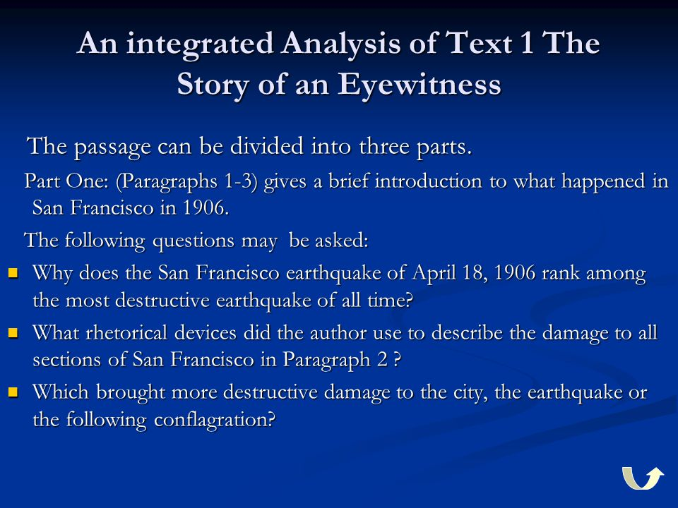 An integrated Analysis of Text 1 The Story of an Eyewitness The passage can be divided into three parts.