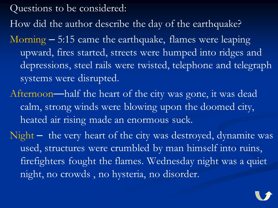 Questions to be considered: How did the author describe the day of the earthquake.