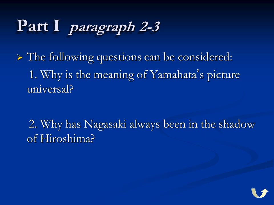Part I paragraph 2-3  The following questions can be considered: 1.