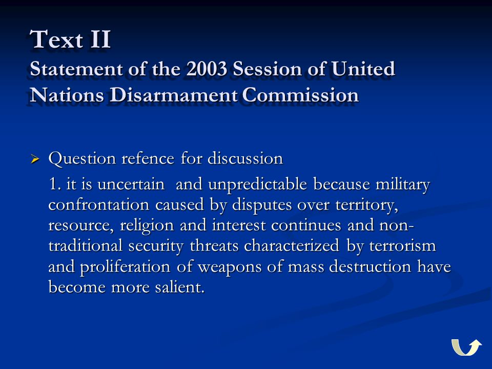 Text II Statement of the 2003 Session of United Nations Disarmament Commission  Question refence for discussion 1. it is uncertain and unpredictable