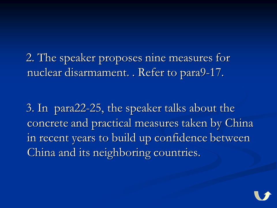 2. The speaker proposes nine measures for nuclear disarmament.. Refer to para9-17. 2. The speaker proposes nine measures for nuclear disarmament.. Ref