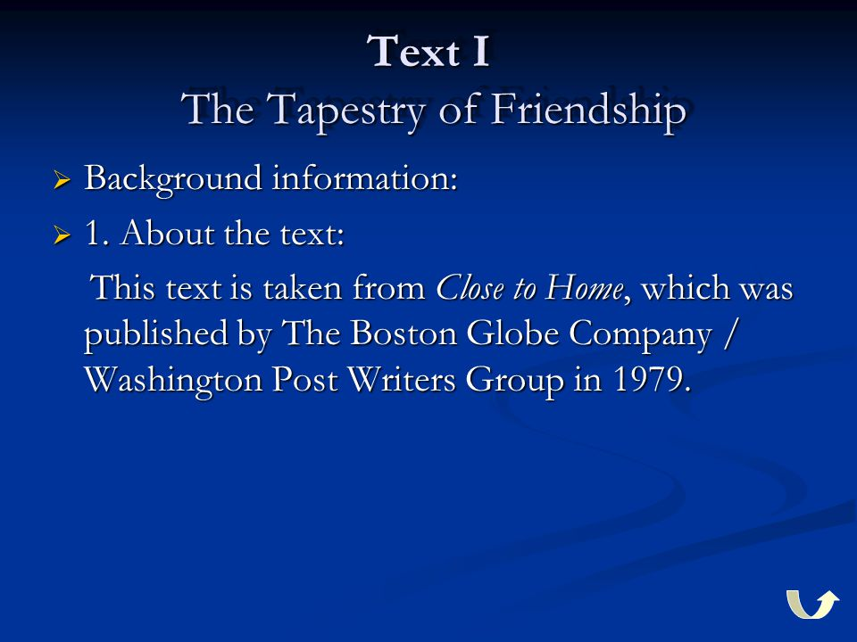 Text I The Tapestry of Friendship  Background information:  1.