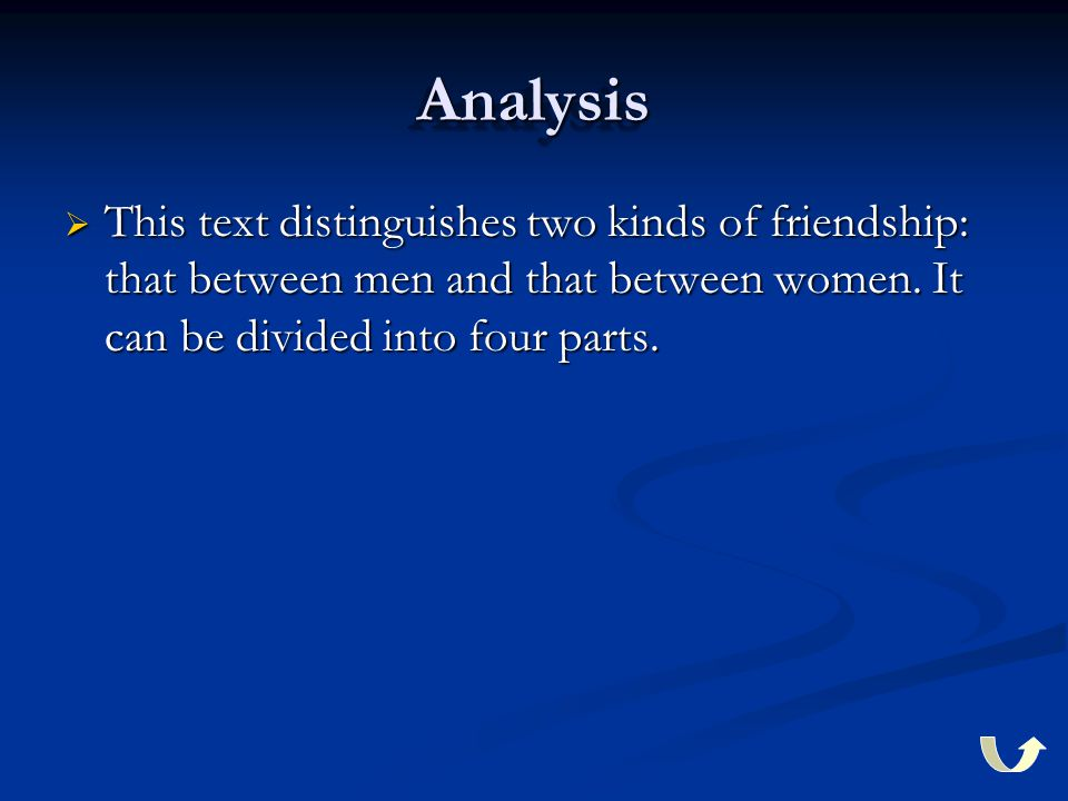 AnalysisAnalysis  This text distinguishes two kinds of friendship: that between men and that between women. It can be divided into four parts.